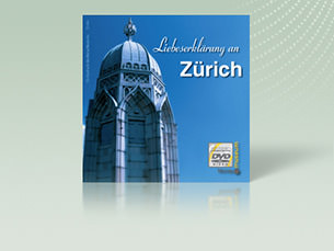 Zurich – A Declaration of Love